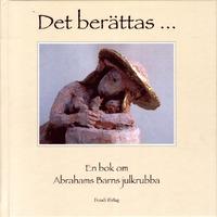 9789163721939_200_det-berattas-en-bok-om-abrahams-barns-julkrubba
